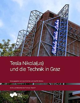 """Ein Buchcover, am Foto im Hintergrund ist ein futuristisches Gebäude zu sehen. Nikola-Tesla-Leuchtlettern prangen an der Fassade; Im Vordergrund ist eine rote BInde, auf der der Buchtitel """"Tesla Nikolaus und die Technik in Graz"""" geschrieben steht"""