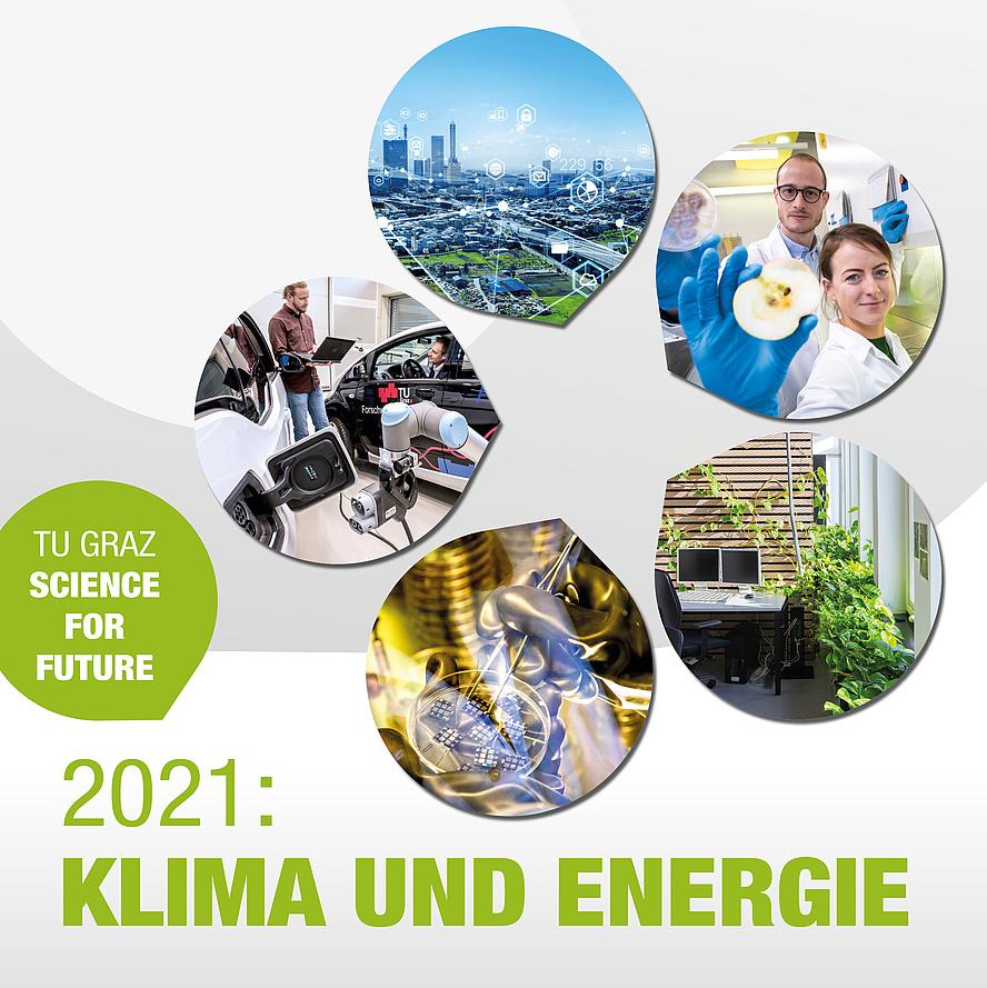 Fünf Kreise mit Bildern zu einzelnen Fields of Expertise. Darunter Text: TU Graz Science for Future - 2021: Klima und Energie