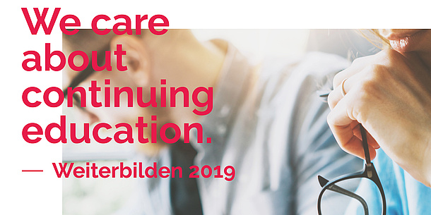 2 Personen, davor der Text: We care about continuing education - Weiterbilden 2019.