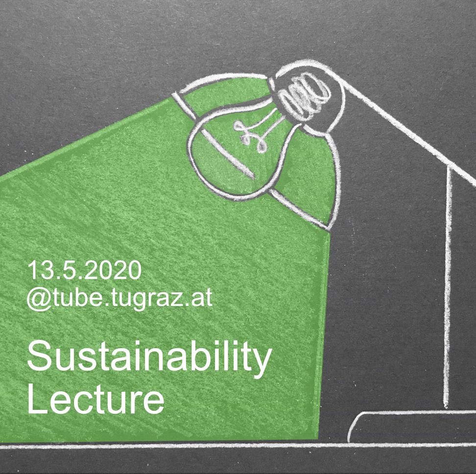 Text: Sustainability Lecture. 12.5.2020. @tube.tugraz.at.